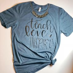 Teacher T-Shirt Teach Love Inspire Team Shirt New Teacher Tee Gift for Teacher - Teacher Shirts - Ideas of Teacher Shirts - Teacher Shirt Teach Love Inspire Shirt Teacher T-Shirt