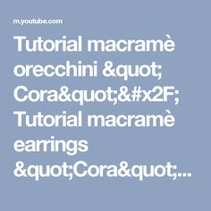 "Tutorial macramè orecchini "" Cora""/ Tutorial macramè earrings ""Cora""/ Diy tutorial - YouTube"