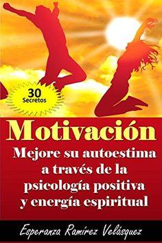 MOTIVACIÓN: Autoestima mejoría a través de la Psicología ... https://www.amazon.com/dp/B00PPXK3O0/ref=cm_sw_r_pi_dp_x_yJS4zb9SKPBFF