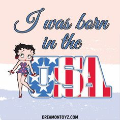 I was born in the USA ➡ More Betty Boop Graphics & Greetings: http://bettybooppicturesarchive.blogspot.com/ Patriotic #BettyBoop wearing a red, white and blue mini dress with stars