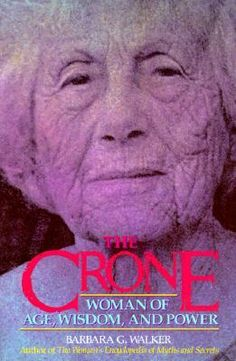 The Crone: Woman of Age, Wisdom, and Power, by Barbara G. Walker.   A probing account of the honoured place of older women in ancient matriarchal societies restores to contemporary women an energizing symbol of self-value, power, and respect. The official write-up in no way captures the absolute shock, awe, and pleasure it is to read this book. Everytime I read one of her books I wish more and more for a chance to sit with Barbara Walker over a good cup of tea. ~ RB, Growing into my…