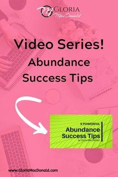 Your wish is my command...   I did a series of NEW training videos all on Abundance Success Tips this week and after getting some requests for the whole series, I put them together for you.