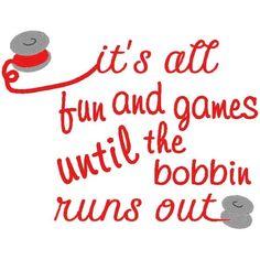 Bobbin Runs Out - 3 Sizes!