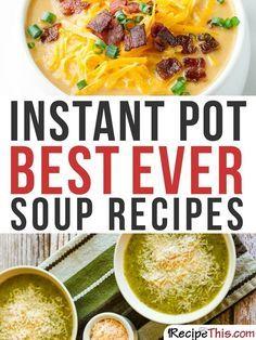 Instant Pot | Instant Pot Best Ever Soup Recipes From RecipeThis.com