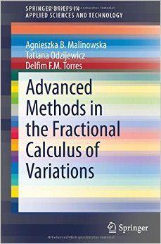 Advanced methods in the fractional calculus of variations / Agnieszka B. Malinowska, Tatiana Odzijewicz, Delfim F. M. Torres. 2015. Máis información: http://www.springer.com/la/book/9783319147550