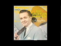 ▶ Bill Anderson ~ Then I'll Stop Loving You