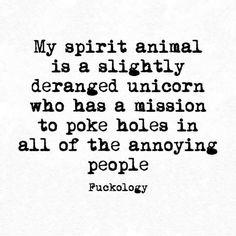my spirit animal is a slightly deranged unicorn