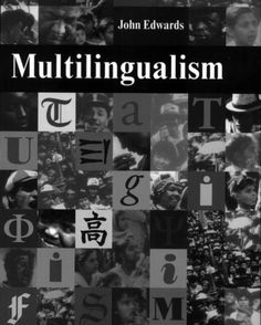Multilingualism by John Edwards. $15.19. Publisher: T & F Books UK (March 24, 2009). 273 pages