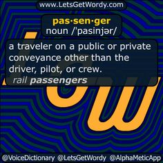 """passenger 12/22/2016 GFX Definition of the Day pas·sen·ger noun /ˈpasinjər/ a traveler on a #public or #private #conveyance other than the #driver #pilot or #crew . """"rail passengers"""" #LetsGetWordy #dailyGFXdef #passenger"""