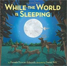 While the World Is Sleeping by Pamela Duncan Edwards and illustrated by Daniel Kirk. Ms. Katie read this book on 11/9/16.