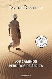 Los caminos perdidos de África / Javier Reverte.    DeBolsillo, 2014 Movies, Movie Posters, Apps, Products, African History, Travel Books, Films, Film Poster, Cinema
