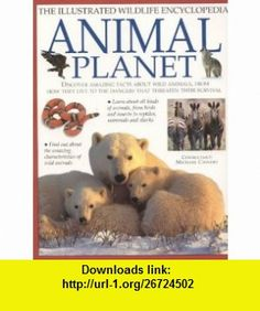 Animal Planet Illustrated Wildlife Encyclopedia (9781842158500) Michael Chinery , ISBN-10: 1842158503  , ISBN-13: 978-1842158500 ,  , tutorials , pdf , ebook , torrent , downloads , rapidshare , filesonic , hotfile , megaupload , fileserve