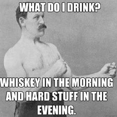 What do i drink? whiskey in the morning and hard stuff in the evening. What Do You Mean, Look At You, Gym Humor, Memes Humor, Fitness Humor, Car Memes, Fitness Motivation, Funny Fitness, Dental Humor