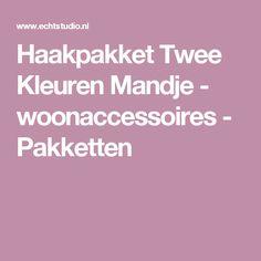 Haakpakket Twee Kleuren Mandje - woonaccessoires - Pakketten