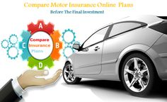 Compare Motor Insurance Online Plans Before The Final Investment and cover any rising cost