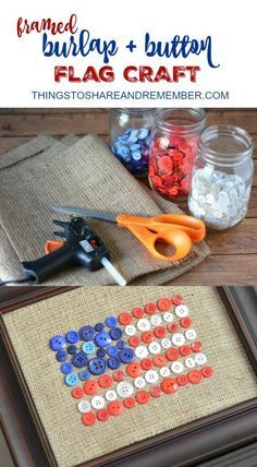 Framed Burlap and Button Flag Craft Pretty patriotic summer decor or even maybe a kids' craft during a party Fourth Of July Decor, 4th Of July Decorations, 4th Of July Party, July 4th, Diy Summer Decorations, Fourth Of July Crafts For Kids, Summer Decorating, Birthday Decorations, Summer Crafts