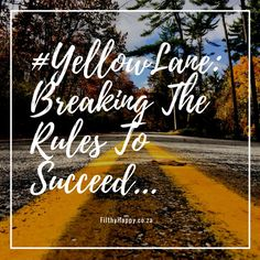 #YellowLane: Breaking Rules To Succeed…