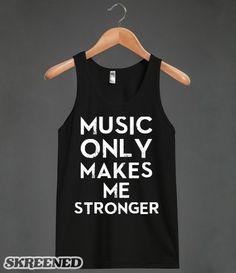 Music Makes Me Stronger