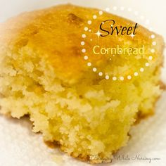 Blogging While Nursing | Sweet Cornbread Recipe | http://www.bloggingwhilenursing.com