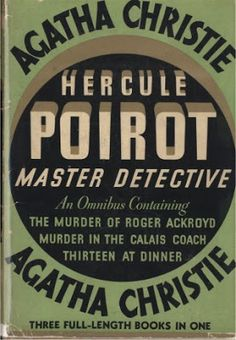Hercule Poirot: Master Detective by Agatha Christie. Contains The Murder of Roger Ackroyd, Murder in the Calais Coach, and Thirteen at Dinner. Agatha Christie's Poirot, Hercule Poirot, Mystery Theater, Fiction Novels, Crime Fiction, Detective Series, Miss Marple, Music Tv, Book Authors