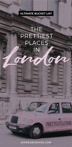 Prettiest Places to visit in London - Ultimate London Bucket List