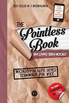 The Pointless Book. Um Livro sem Noção por Alfie Deyes https://www.amazon.com.br/dp/8576864134/ref=cm_sw_r_pi_dp_x_9-TZyb8Z1AVS3