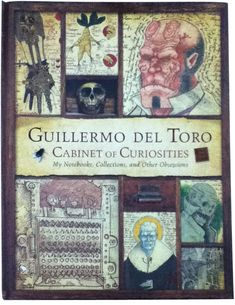 Amazon.com: Guillermo del Toro Cabinet of Curiosities: My Notebooks, Collections, and Other Obsessions (9780062082848): Guillermo Del Toro, Marc Zicree: Books