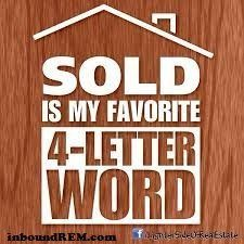Real Estate Memes - Sold is my favorite four letter word