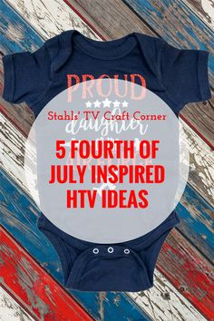 5 Fourth of July Inspired HTV Ideas | STAHLS' TV