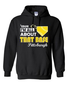 Cause I'm All About That Base Pittsburgh Hoodie