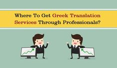 Where To Get Greek Translation Services Through Professionals?