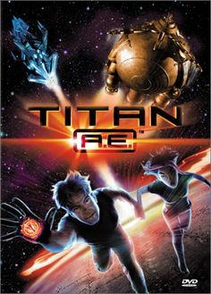 Titan A.E., One Of the Greats movie in the World!