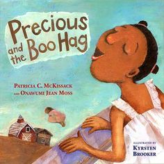 """""""Precious and the Boo Hag"""" by Patricia C. McKissack and Onawumi Jean Moss"""