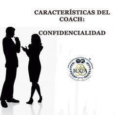 CARACTERÍSTICAS DEL COACH:  8. CONFIDENCIALIDAD: Las mejores Coaches son aquellos que logran mantener la boca cerrada. El mantener la confidencialidad de la información individual recolectada, es la base de la confianza y por ende, de su credibilidad como líder.  #Coach