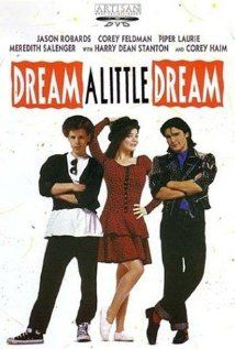 Dream a Little Dream / 1989 - awe <3 the Coreys. I SO loved this movie :)