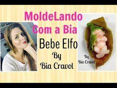 MOLDElando com a Bia - Bebe Elfo- Bia Cravol - DIY
