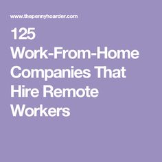 125 Work-From-Home Companies That Hire Remote Workers