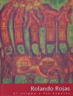 ROJAS, R: Rolando Rojas: El Enigma y Los Espejos. Arte de Oaxaca, 1999