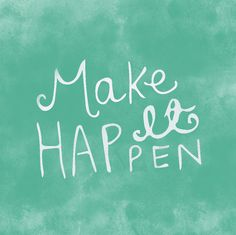 Make it happen!  #inspirational #design #makeithappen #illustration