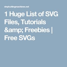1 Huge List of SVG Files, Tutorials & Freebies | Free SVGs