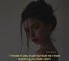Bad Girl Quotes, Sassy Quotes, Woman Quotes, Deep Quotes, Stupid Girl Quotes, Quotes On Women, Badass Quotes Women, Bitch Quotes, Mood Quotes