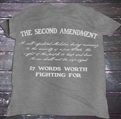 The Second Amendment.  27 Words Worth Fighting For. T-Shirt  #2A #Apparel #Colddeadhands #Comeandtakeit #Conservative #Gunrights #Guns #Igmilitia #Libtards #Patriot #Patrioticshirts #Sonsoflibertytees #Teaparty #Wethepeople