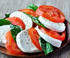 Caprese Salad: tomato, fresh mozzarella and basil. Great flavor combination!
