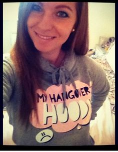 My Hangover Hoody®  > Essential! I have about 3 of them already. Super cute :) <3