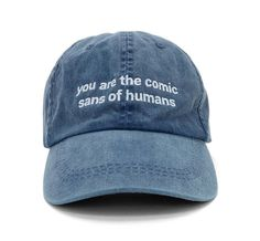 A denim baseball cap with a sophisticated insult that doubles as a reminder never to use *that* font. | 39 Awesome Things To Buy At Forever 21 Right Now