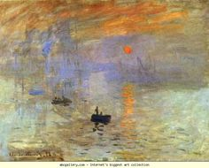 """Claude Monet. Impression: Sunrise. People remembered the name of this painting, and gave the name """"Impressionism"""" to this type of painting that Monet and some of his friends did."""