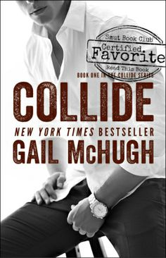 Collide and Pulse by Gail McHugh *Certified Favorite*  http://smutbookclub.com/books/collide-gail-mchugh/
