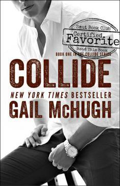 Collide part of Collide Series by Gail McHugh / Young Adult / Romance & Love Book Boyfriends, Books To Read, My Books, Album Jeunesse, Romance Novels, Paranormal Romance, Book Nerd, Book Series, Book 1