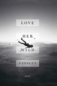 Love Her Wild: Poems [Atticus] on . *FREE* shipping on qualifying offers. The first collection of poetry by the New York Times bestselling author of The Dark Between Stars. Love Her Wild is a collection of new and beloved poems from Atticus Best Poetry Books, Writing Poetry, New Books, Good Books, Books To Read, Reading Books, Kids Reading, Reading Lists, Book Lists