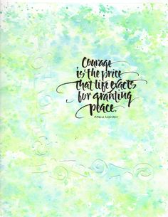 Courage. #saltlightcalligraphy #seattle #artist #calligraphy http://www.salt-lightcalligraphy.com/